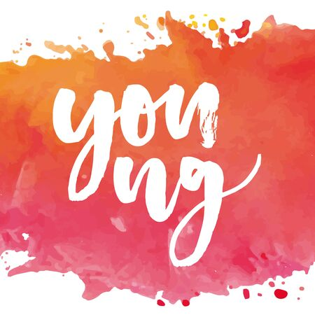 Lettering with phrase Young. Vector illustration. watercolor lettering calligraphy brush