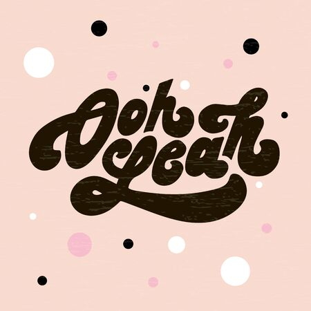 Lettering with phrase Oh yeah. Vector illustration. color lettering calligraphy brush