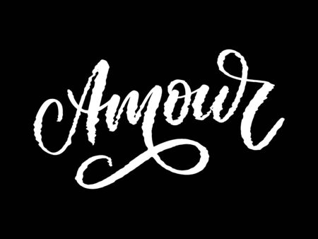 Amour. Vector handwritten lettering with hand drawn flowers. Template for card, poster, banner, print for t-shirt, pin, badge