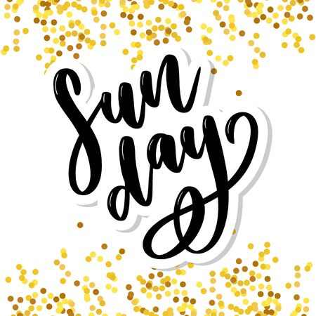 Sunday - Vector hand drawn lettering phrase. Modern brush calligraphy for blogs and social media. Motivation and inspiration quotes for photo overlays, greeting cards, t-shirt