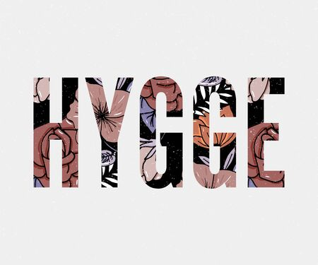 Hygge Slogan. Flowers background Autumn colors theme of hygge lifestyle. Vector illustration
