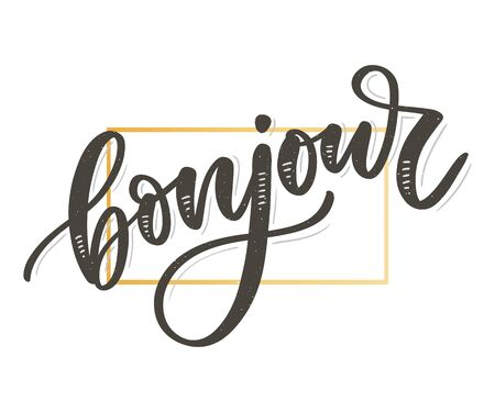 Bonjour inscription. Good day in French. Greeting card with calligraphy. Hand drawn design. Vector Illustration