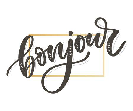 Inscripción Bonjour. Buen día en francés. Tarjeta de felicitación con caligrafía. Diseño dibujado a mano. Ilustración de vector