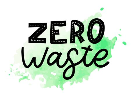 Zero waste. Lettering Text Eco green illustration. Zero waste for concept design. Zero waste, eco friendly concept. Organic waste vector illustration. Ilustração