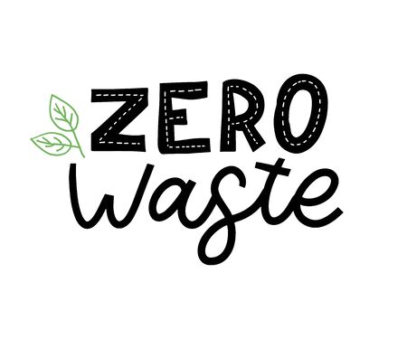 Zero waste. Lettering Text Eco green illustration. Zero waste for concept design. Zero waste, eco friendly concept. Organic waste vector illustration. Ecology concept.