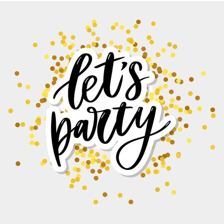 Lets party. Inspirational vector Hand drawn typography poster. T shirt calligraphic design. 일러스트