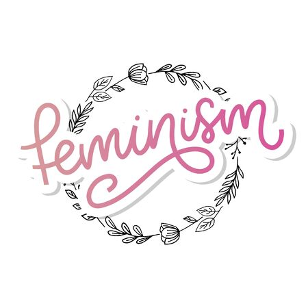 Typographic design. feminism letter. Graphic element. Typography lettering design. Woman motivational slogan.