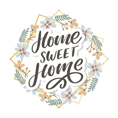 'home sweet home' hand lettering, quarantine pandemic letter text words calligraphy vector slogan