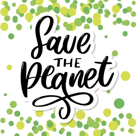 Green save the planet phrase on white background. Typography illustration. Lettering business concept. Decoration illustration. Lettering typography Ilustracja