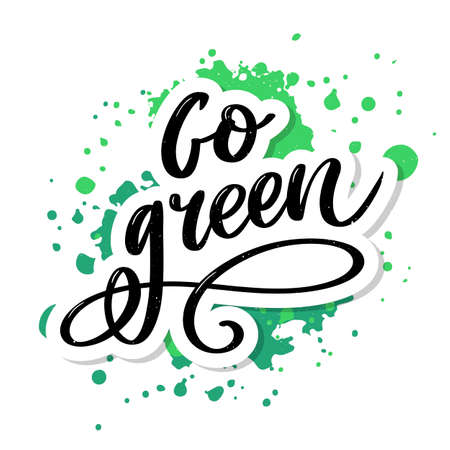 Go Green Creative Eco Vector Concept. Nature Friendly Brush Pen Lettering Composition On Distressed