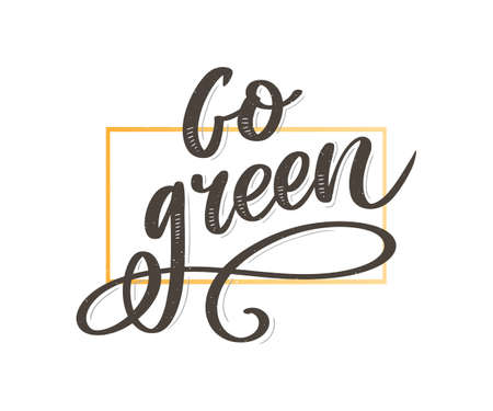 Go Green Creative Eco Vector Concept. Nature Friendly Brush Pen Lettering Composition On Distressed Background 矢量图像