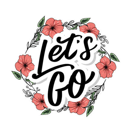 Hand lettering of motivational phrase Lets go Ink painted modern calligraphy. Vector hand typography. Isolated on white. Vektorgrafik