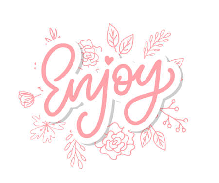 Enjoy inscription. Greeting card with calligraphy. Hand drawn lettering design. Photo overlay. Typography for banner, poster or apparel design. Isolated vector Vecteurs