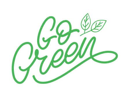 Go Green label, trendy brush lettering, inspirational phrase. Vegetarian concept. Иллюстрация