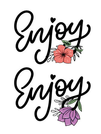 Enjoy inscription. Greeting card with calligraphy. Hand drawn lettering design. Photo overlay. Typography for banner, poster or apparel design. Isolated vector