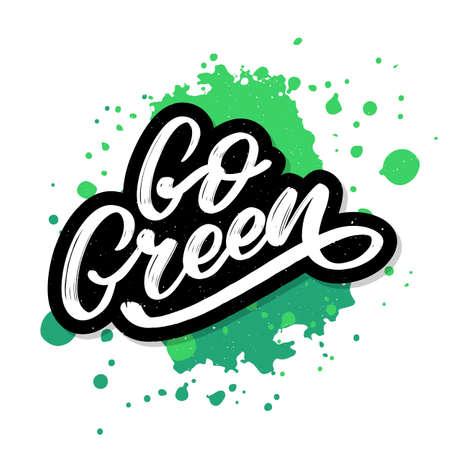 Go Green label, trendy brush lettering, inspirational phrase. Vegetarian concept. Vector calligraphy for vegan shop, cafe, restaurant menu, badges, stickers, banners logos Иллюстрация