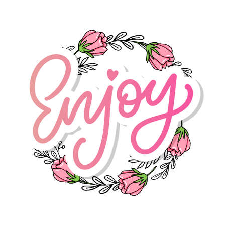 Enjoy slogan inscription. Greeting card with calligraphy. Hand drawn lettering design. Photo overlay. Typography for banner, poster or apparel design. Isolated vector element.
