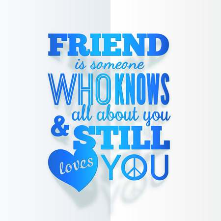 knows: Typography paper design with quote about friendship