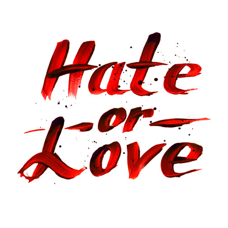 hate: Hate or Love red sign, calligraphy vector design