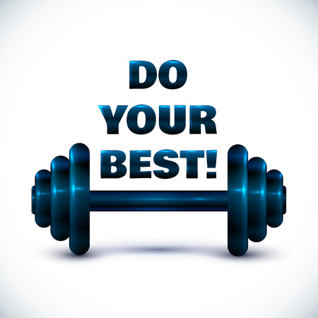 Blue dumbbell on white background with sign Do your best