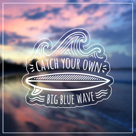 catch: Catch your own big blue wave vector label on blurred background Illustration