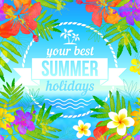 Your best summer holidays label on tropical flowers seascape background