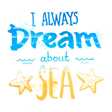 always: I always dream about a sea vector sign with waves and sand texture