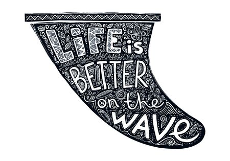 Black grunge style vector surf fin silhouette with white hand drawn lettering Life is better on the wave Illustration