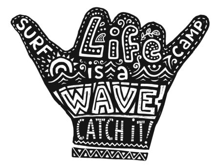 Black hang loose silhouette with white lettering Life is a Wave Catch it - Surf Camp , vector surfers shaka symbol in grunge tattoo style