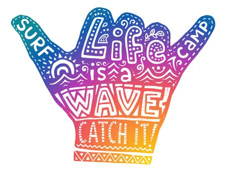 Colorful surf camp shaka hand symbol with white hand drawn lettering inside Life is a wave catch it Illustration