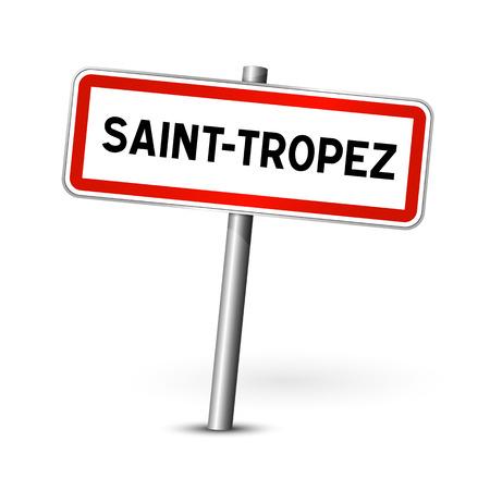 ortseingangsschild: Saint Tropez Frankreich - Stadt road sign - Signage-Board
