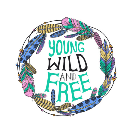 typography poster with feathers. Feather frame. Tribal design. Forever young wild and free, lettering quote. illustration.
