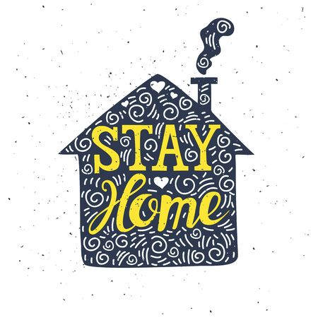 Hand drawn typography poster. Stay home. Can be used as a greeting card, bags, home decor or t-shirt. Vector illustration