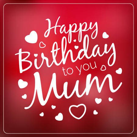 happy mom: Typography vector happy birthday to you mum card template. Vintage Happy Birthday Typographical Background for your mother with love. Romantic vector banner in red colors. Illustration