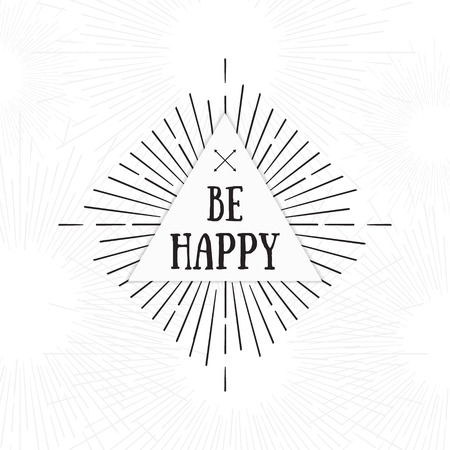 be happy: Be happy. Tribal boho style frame with place for your text with arrows. Starburst hipster  , Inspirational lettering, line art vector illustration.