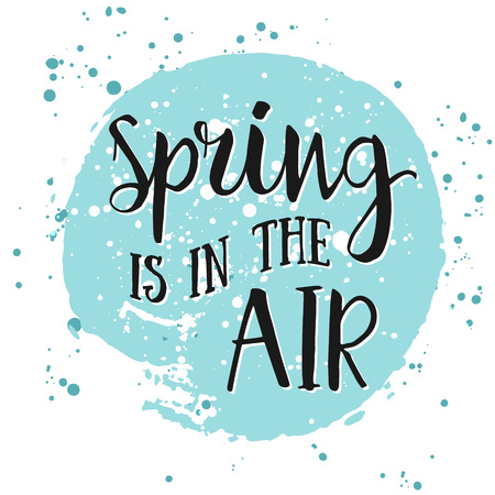 Spring is in the air- hand drawn inspiration quote. Spring Vector watercolor typography design element. Spring Air Brush lettering quote. Spring quote poster. Housewarming hand lettering spring quote Vectores