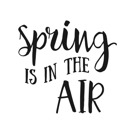 Spring is in the air- hand drawn inspirational quote. Spring Vector isolated typography design element. Spring Air Brush lettering quote. Spring quote poster. Housewarming hand lettering spring quote Vectores
