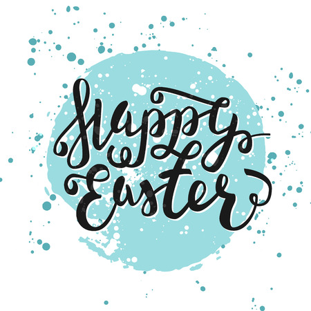 splatter paint: Happy Easter greeting card. Hand Drawn lettering with egg and watercolor splashes. Easter Holidays lettering for invitation, greeting card, prints and posters. Typographic design. Vector illustration.