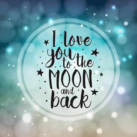 Ti amo alla luna e ritorno - Vector love citazione di ispirazione. lettering a mano, elemento tipografia di carattere per la progettazione. Elemento di design per poster romantico inaugurazione della casa, t-shirt, salvare la scheda data di