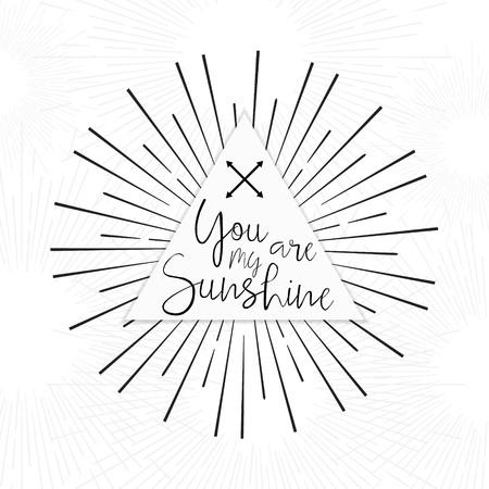 sol radiante: Usted es mi sol - estilo boho tribal mano cartel de la tipografía dibujada con cita inspiradora. Dibujado a mano las letras romántica. Cita inspirada con amor para el día de San Valentín o la tarjeta de fecha.