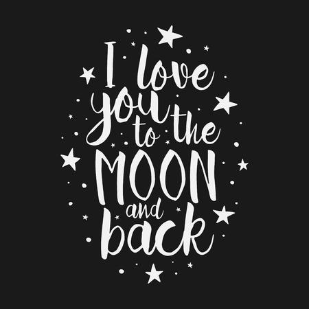 Ti amo To The Moon And Back-Vector romantico citazione di ispirazione. lettering a mano, elemento tipografica per la progettazione. Elemento di design per poster romantico inaugurazione della casa, t-shirt, salvare la scheda data di Vettoriali