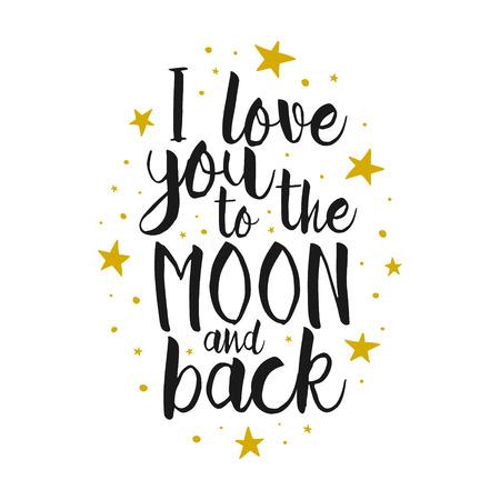 Te Amo a la luna ya la parte posterior - Vector de la cita del amor de inspiración. letras de la mano, elemento de la tipografía de letra para su diseño. elemento de diseño para el cartel de inauguración romántica, la camiseta, la tarjeta de fecha Ilustración de vector