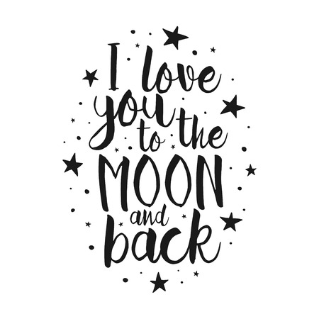 moon: I Love You To The Moon And Back - Vector love inspirational quote. Hand lettering, font typography element for your design. Design element for romantic housewarming poster, t-shirt, save the date card