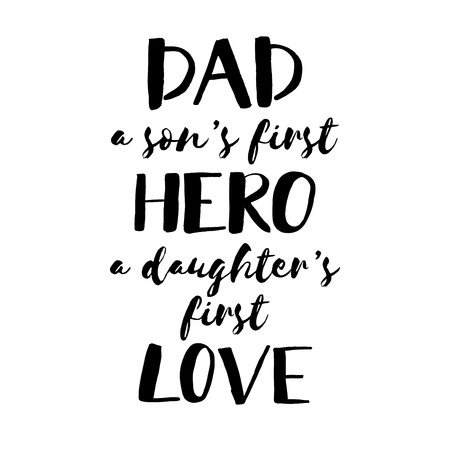 Fathers Day inspirational poster. Handwritten modern brush lettering card for dad.