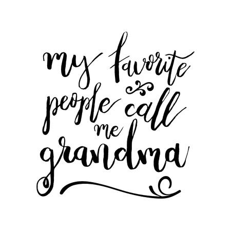 My People favorites Call Me Grandma - citation manuscrite drôle à propos de petits-enfants et grands-parents. Bon pour affiches, t-shirts, estampes, cartes, bannières. lettrage à la main, élément typographique pour votre conception