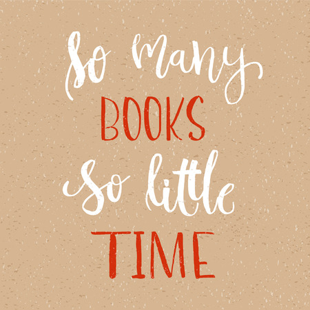 books library: So many books, So little time - Isolated calligraphy on white background. Hand lettering art piece. Good for posters, t-shirts, prints, cards, banners for library. Modern brush lettering print.