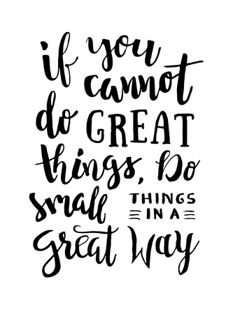 self study: If You Cannot Do Great Things, Do Small Things In a Great Way - Motivation phrase, hand lettering saying. Motivational quote about progress and dreams. Inspirational typography poster.