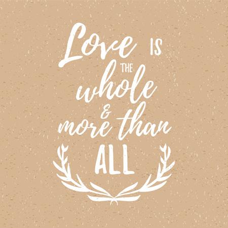 사랑은 전체 이상으로 - 감동적인 인용, 필기 브러쉬 서예. 카드 및 포스터 디자인, 소셜 미디어 콘텐츠 및 패션에 대 한 벡터 레터링.