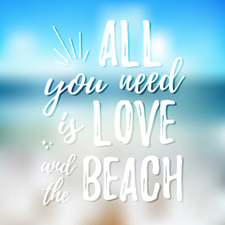 All you need is love and the beach - Design element for housewarming poster, t-shirt design. Vector Hand drawn brush lettering for Home decor, cards, print, poster. Hand drawn inspirational quote.
