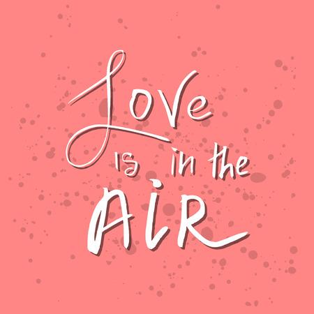 空気で、心に強く訴えるバレンタインの日ロマンチックな引用手書きが大好きです。ご挨拶、ポスター、t シャツ、プリント、カード、バナーに適し  イラスト・ベクター素材